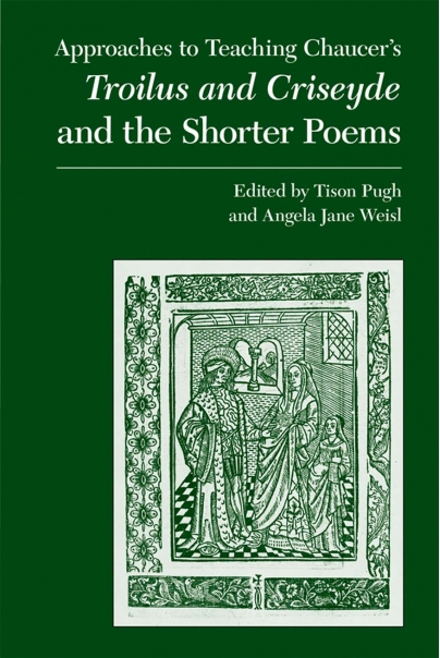 Approaches to Teaching Chaucers Troilus and Criseyde and the Shorter Poems Cover