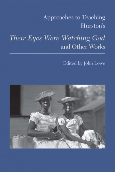 Approaches to Teaching Hurston's Their Eyes Were Watching God and Other Works Cover