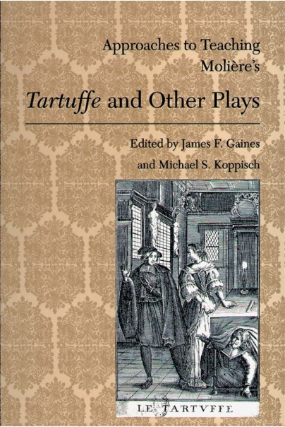 Approaches to Teaching Molire's Tartuffe and Other Plays Cover