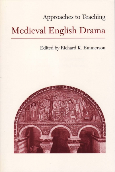 Approaches to Teaching Medieval English Drama Cover