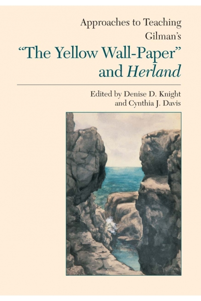 "Approaches to Teaching Gilman's ""The Yellow Wall-Paper"" and Herland Cover"