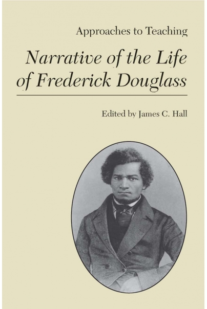 approaches to teaching narrative of the life of frederick douglass approaches to teaching narrative of the life of frederick douglass cover