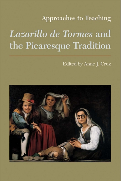 Approaches to Teaching Lazarillo de Tormes and the Picaresque Tradition Cover