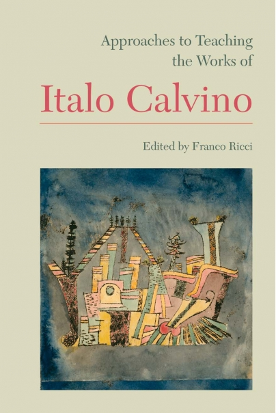 Approaches to Teaching the Works of Italo Calvino Cover