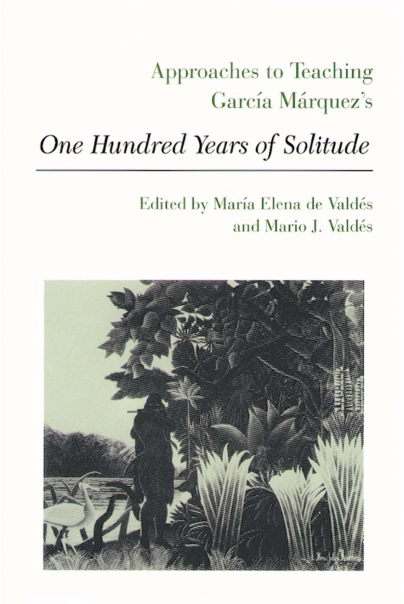 Approaches to Teaching Garca Mrquez's One Hundred Years of Solitude Cover