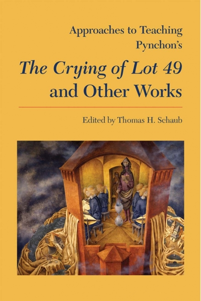 Approaches to Teaching Pynchon's The Crying of Lot 49 and Other Works Cover