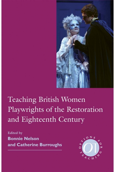 Teaching British Women Playwrights of the Restoration and Eighteenth Century Cover