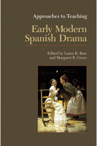 Approaches to Teaching Early Modern Spanish Drama Cover