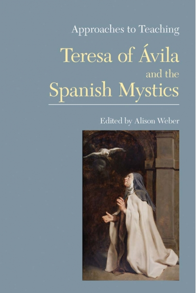 Approaches to Teaching Teresa of vila and the Spanish Mystics Cover