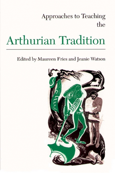 Approaches to Teaching the Arthurian Tradition Cover