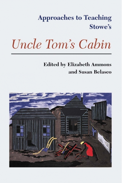Approaches to Teaching Stowe's Uncle Tom's Cabin Cover