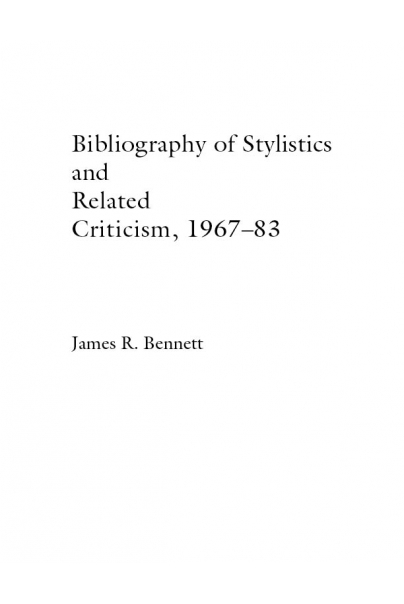 A Bibliography of Stylistics and Related Criticism, 1967-83 Cover