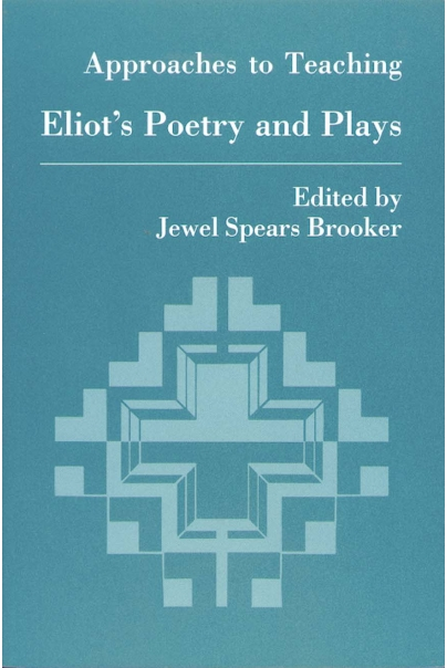 Approaches to Teaching Eliot's Poetry and Plays Cover