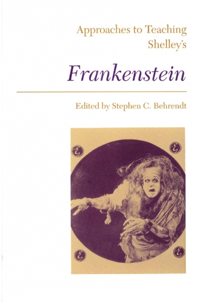 Approaches to Teaching Shelley's Frankenstein Cover