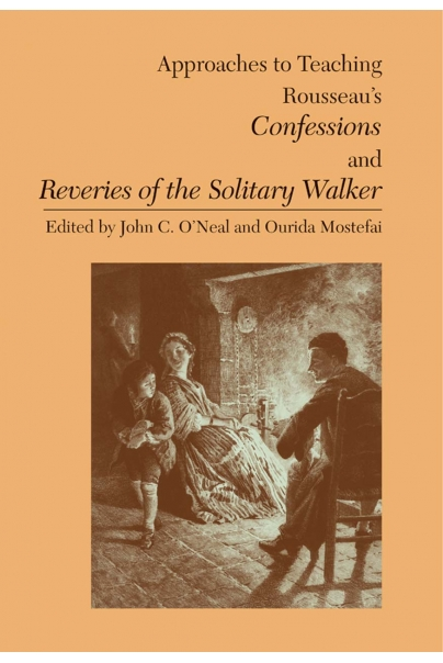 Approaches to Teaching Rousseau's Confessions and Reveries of the Solitary Walker Cover