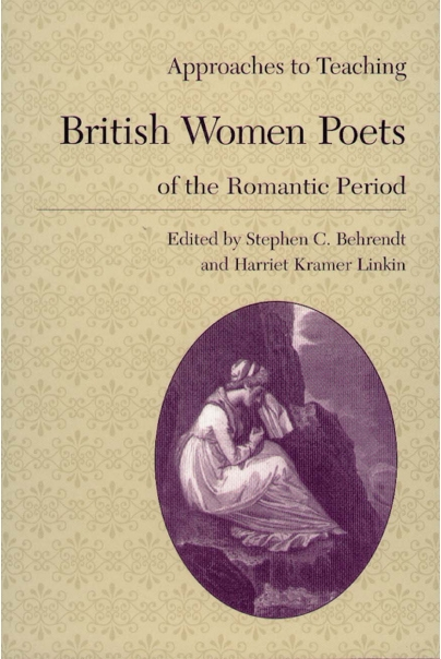 Approaches to Teaching British Women Poets of the Romantic Period Cover