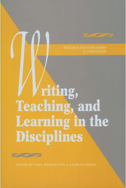 Writing, Teaching, and Learning in the Disciplines Cover