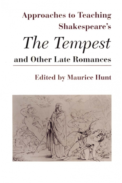 Approaches to Teaching Shakespeare's The Tempest and Other Late Romances Cover