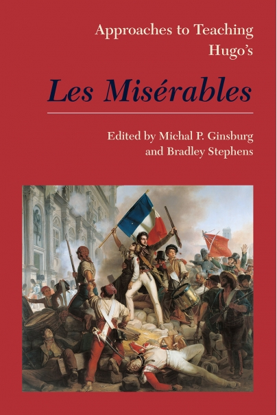 Approaches to Teaching Hugo's Les Misérables | Modern