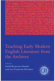 Teaching Early Modern English Literature from the Archives 9781603291569